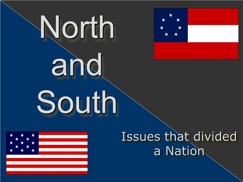 Issues that divided a Nation