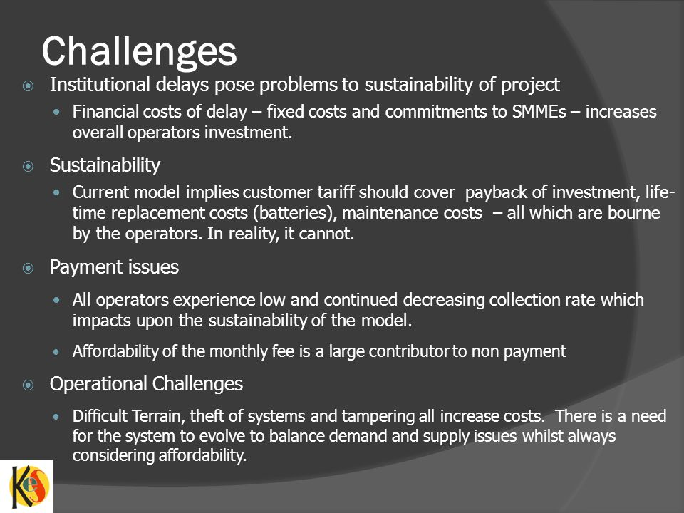 Challenges Institutional delays pose problems to sustainability of project.
