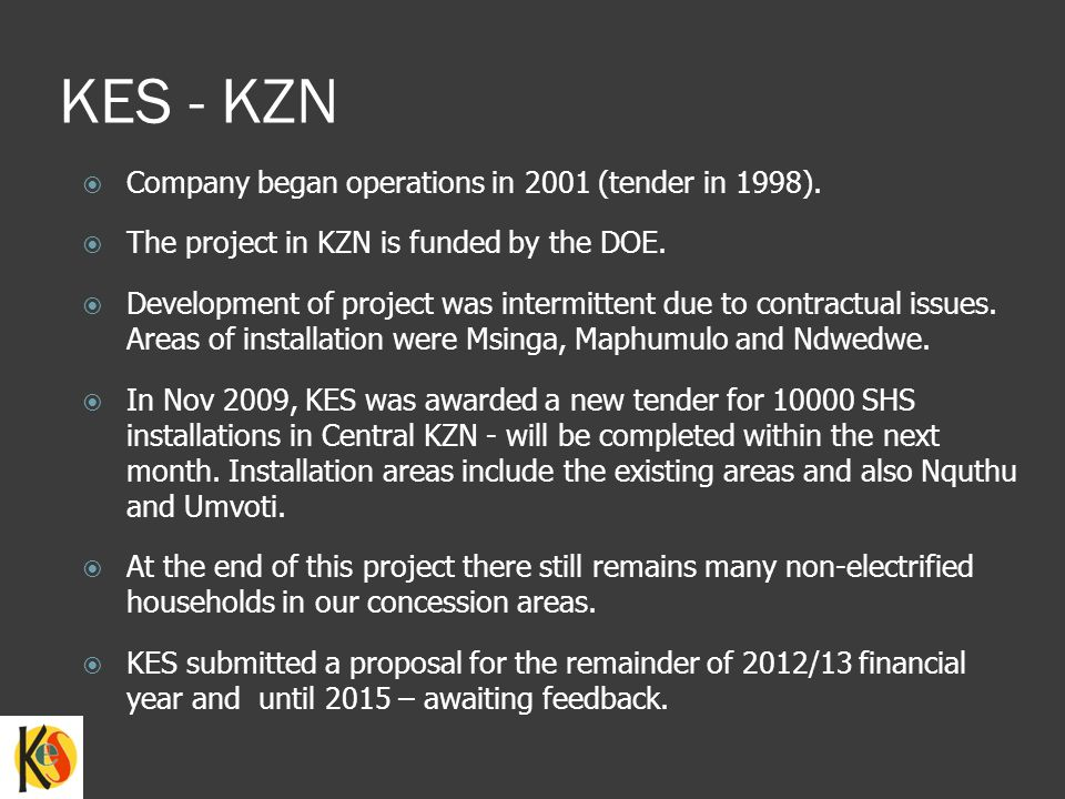 KES - KZN Company began operations in 2001 (tender in 1998).