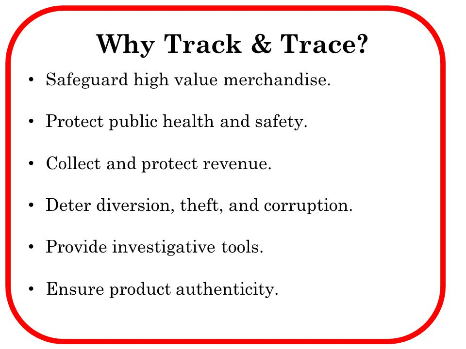 Why Track & Trace Safeguard high value merchandise.