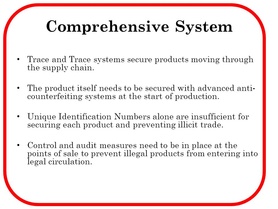 Comprehensive System Trace and Trace systems secure products moving through the supply chain.