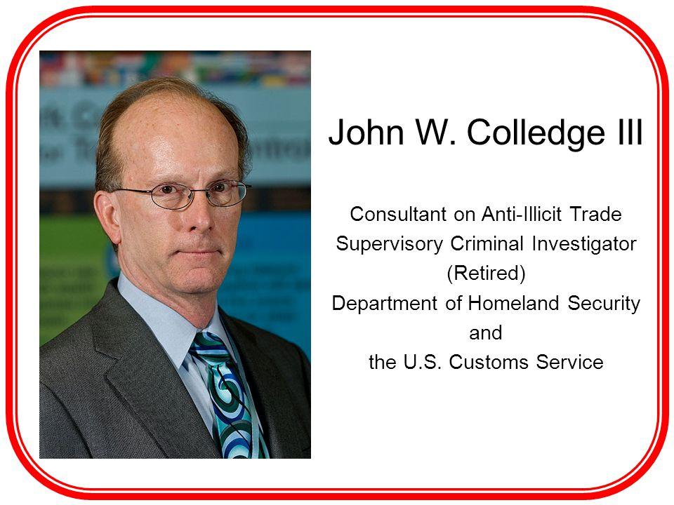 John W. Colledge III Consultant on Anti-Illicit Trade