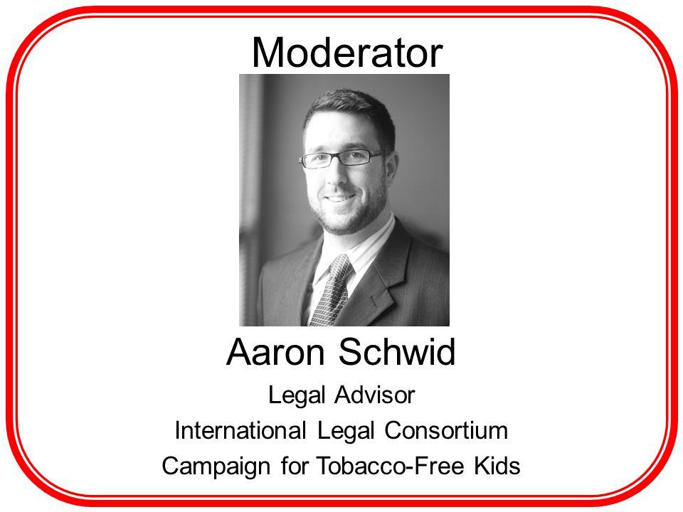 Moderator Aaron Schwid Legal Advisor International Legal Consortium