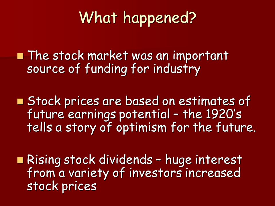What happened The stock market was an important source of funding for industry.