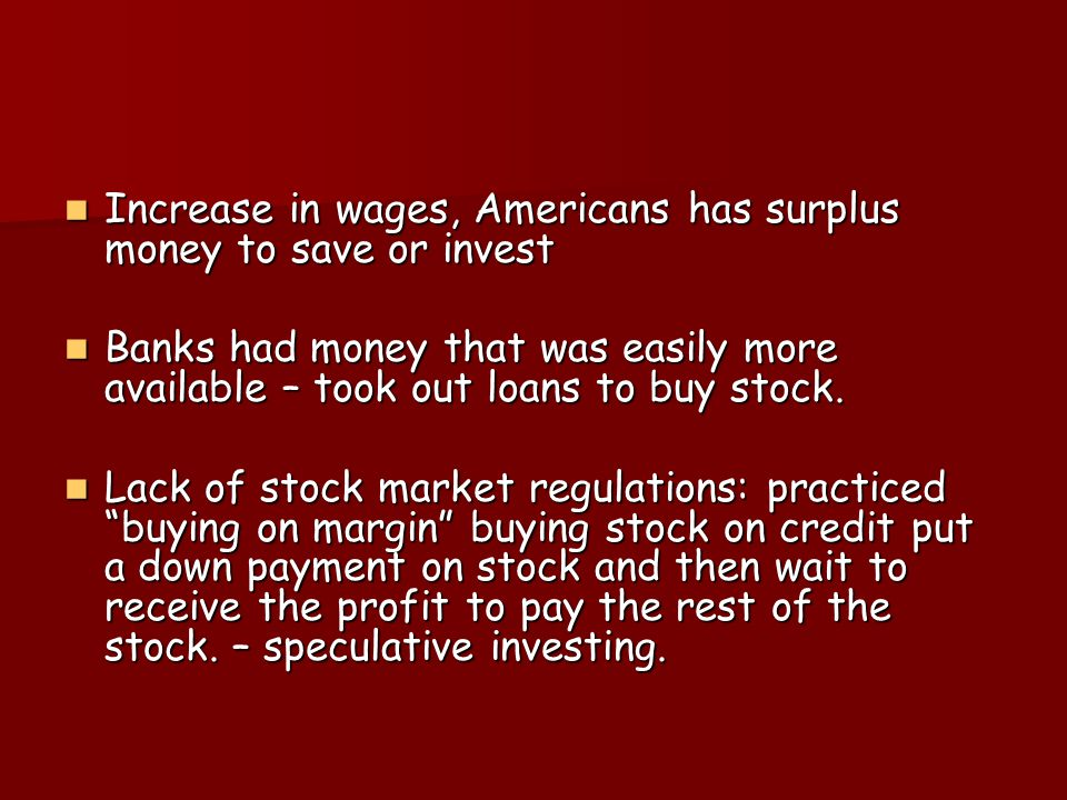 Increase in wages, Americans has surplus money to save or invest