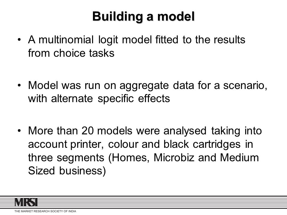 Building a model A multinomial logit model fitted to the results from choice tasks.