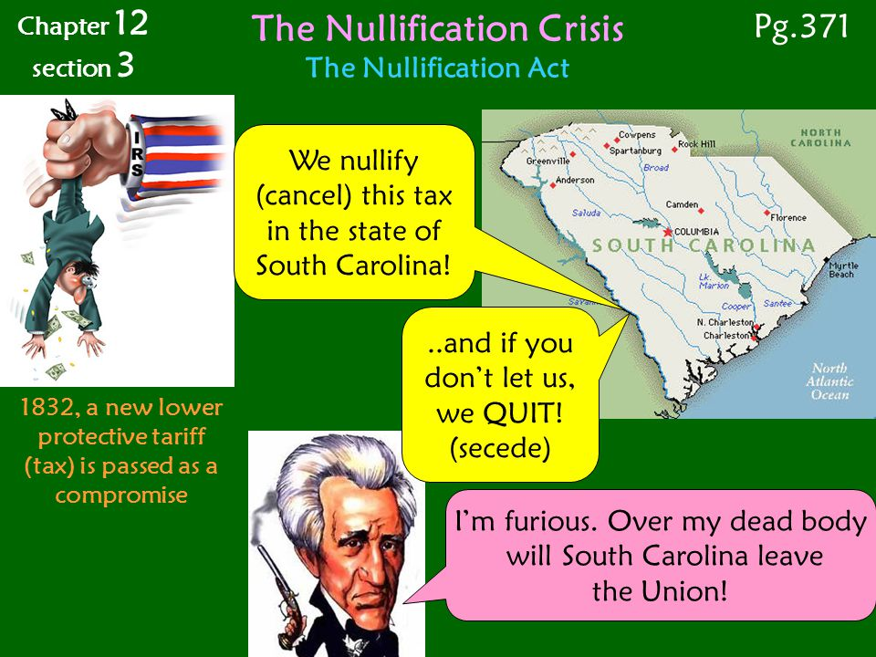 The Nullification Crisis (tax) is passed as a compromise