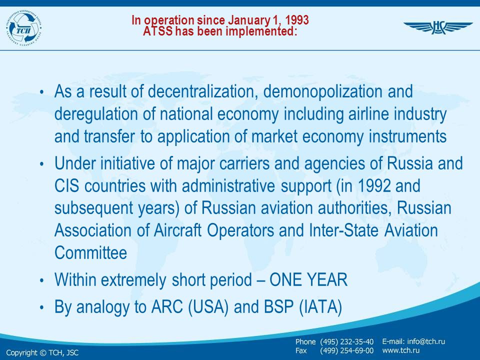 In operation since January 1, 1993 ATSS has been implemented: