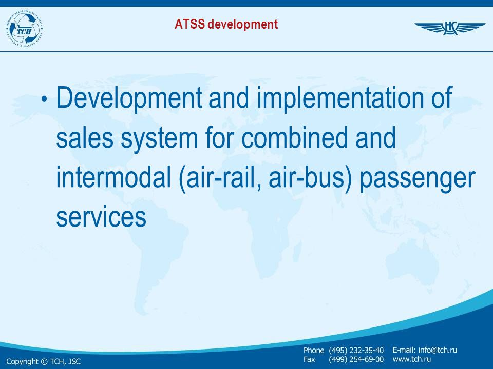 ATSS development Development and implementation of sales system for combined and intermodal (air-rail, air-bus) passenger services.
