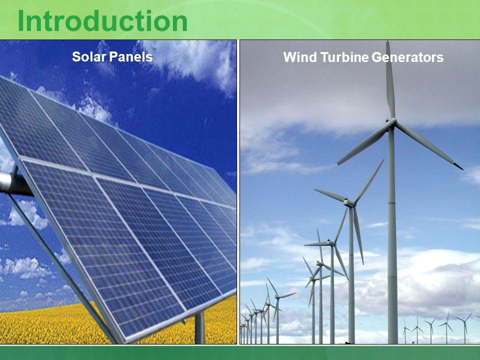 Introduction Solar Panels Wind Turbine Generators