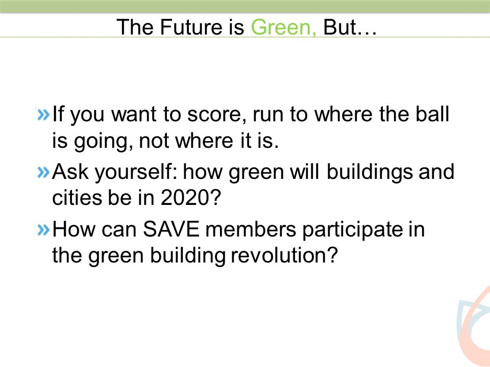 The Future is Green, But…