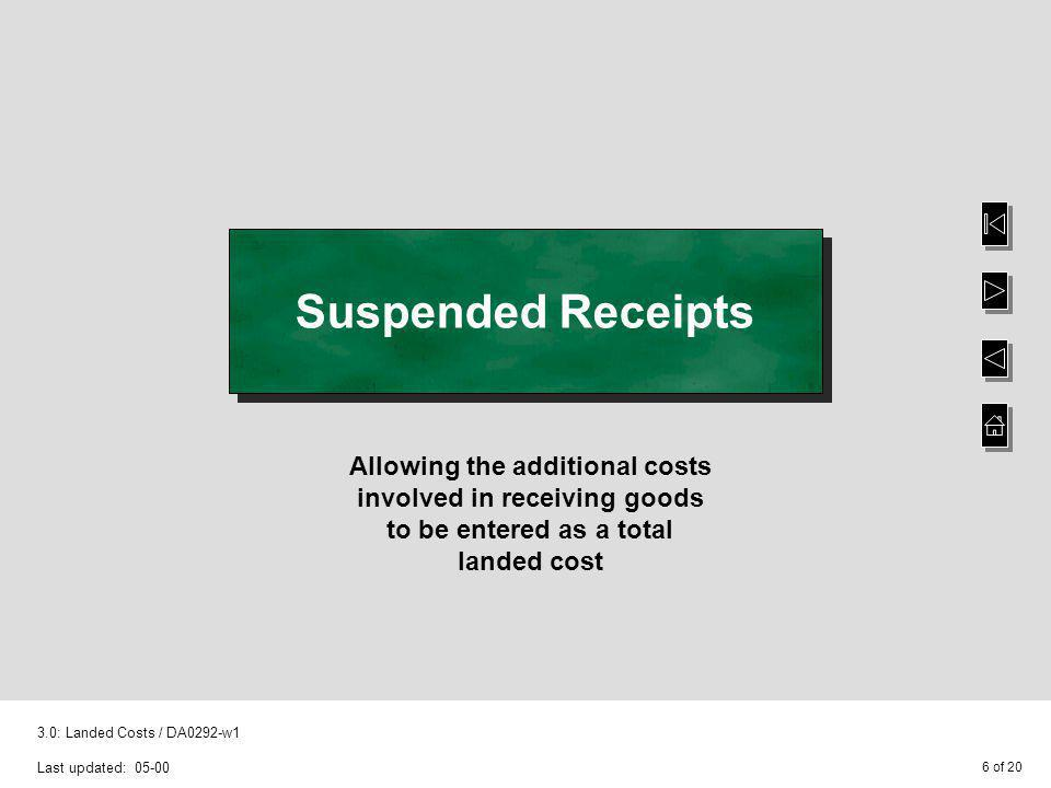 Suspended Receipts Allowing the additional costs involved in receiving goods to be entered as a total landed cost.