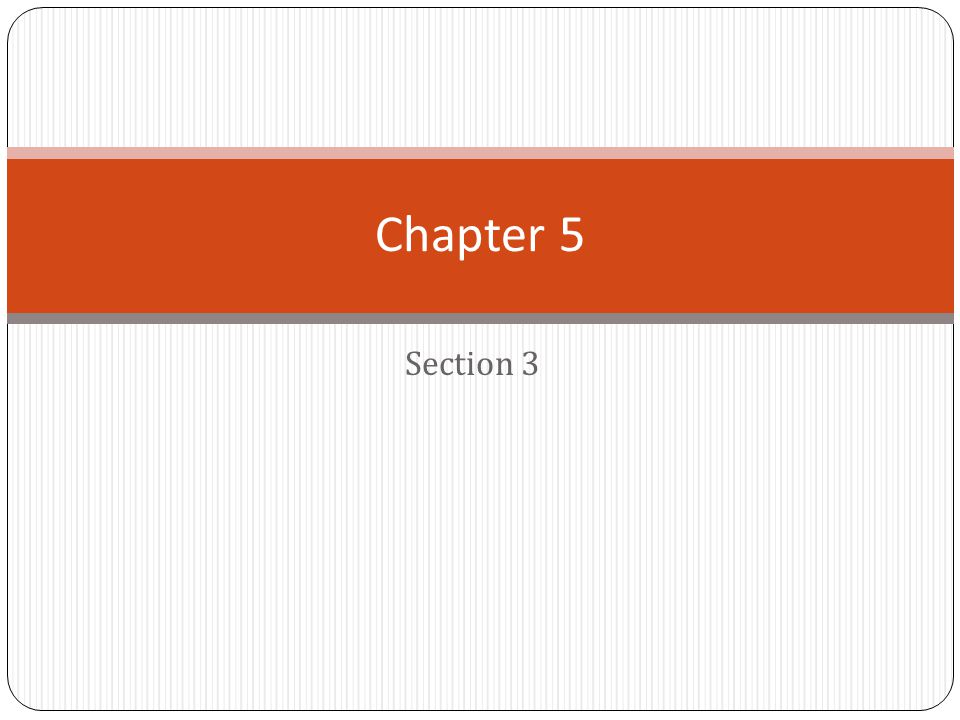 Chapter 5 Section 3