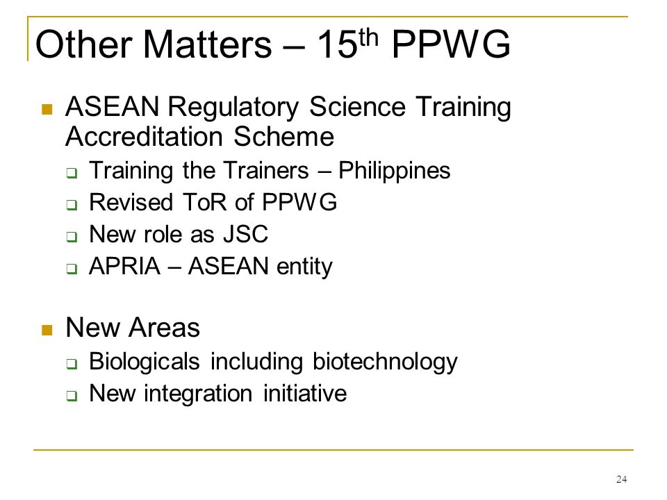 Other Matters – 15th PPWG ASEAN Regulatory Science Training Accreditation Scheme. Training the Trainers – Philippines.