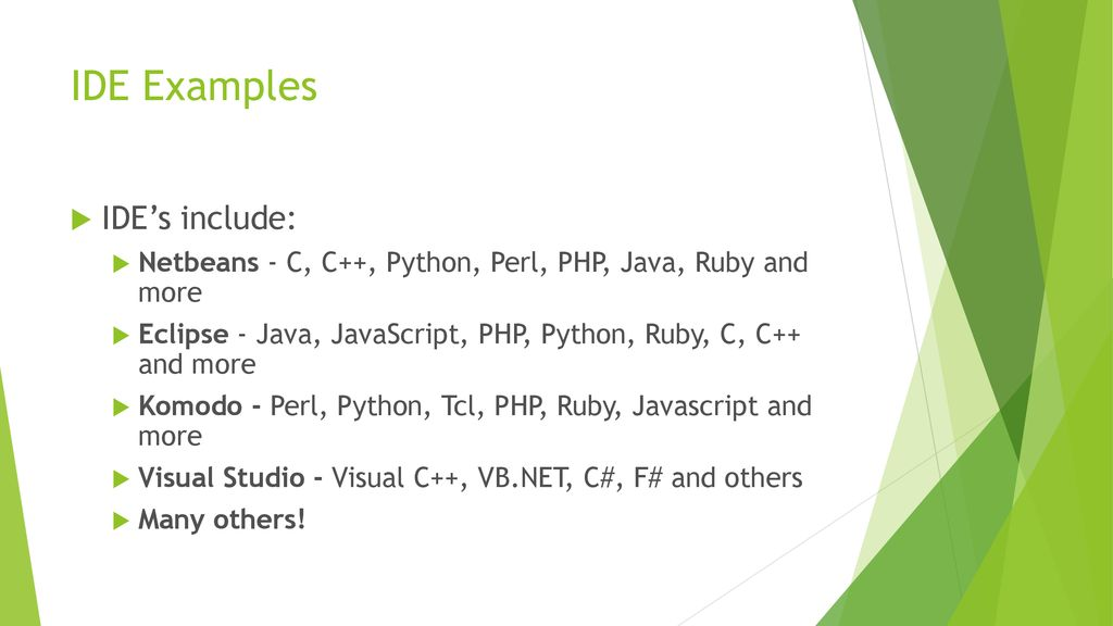 IDE Examples IDE's include: