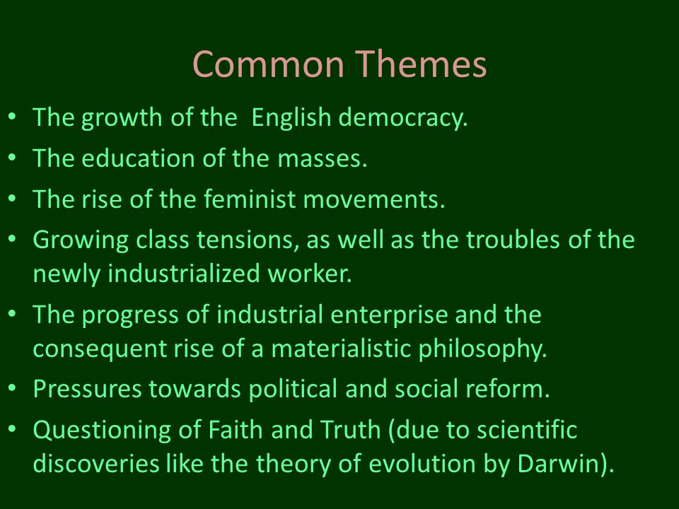 Common Themes The growth of the English democracy.