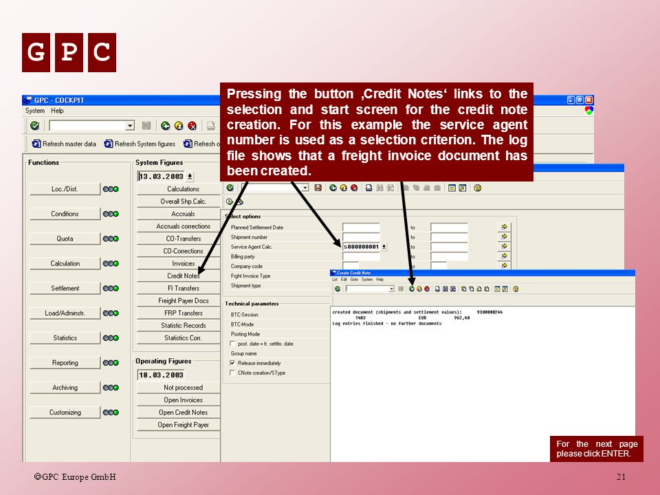 Pressing the button 'Credit Notes' links to the selection and start screen for the credit note creation. For this example the service agent number is used as a selection criterion. The log file shows that a freight invoice document has been created.