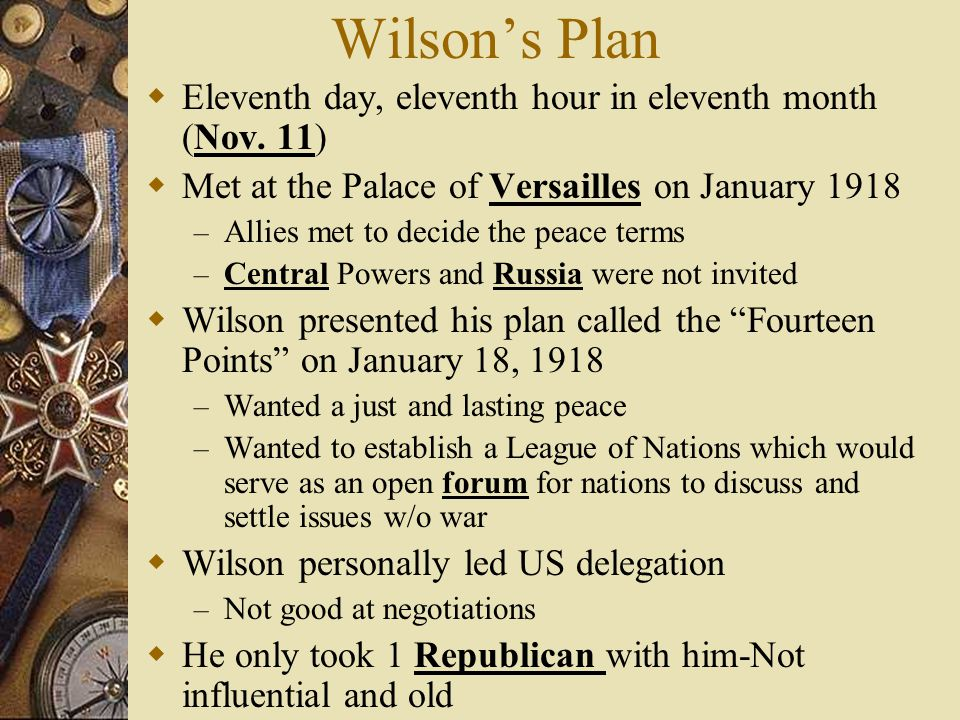 Wilson's Plan Eleventh day, eleventh hour in eleventh month (Nov. 11)