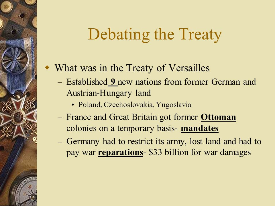 Debating the Treaty What was in the Treaty of Versailles