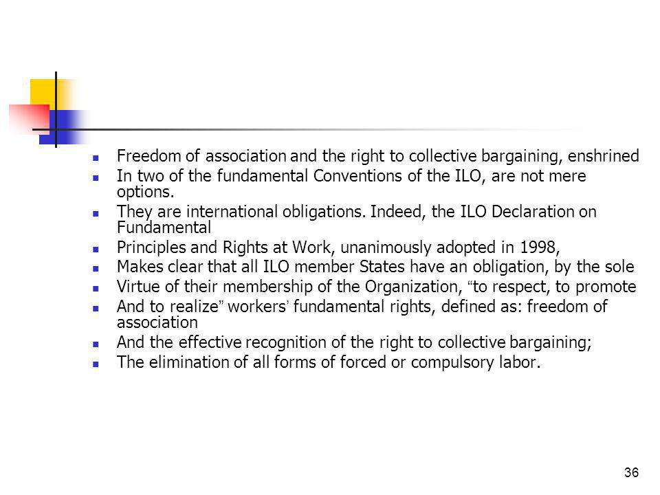 Freedom of association and the right to collective bargaining, enshrined