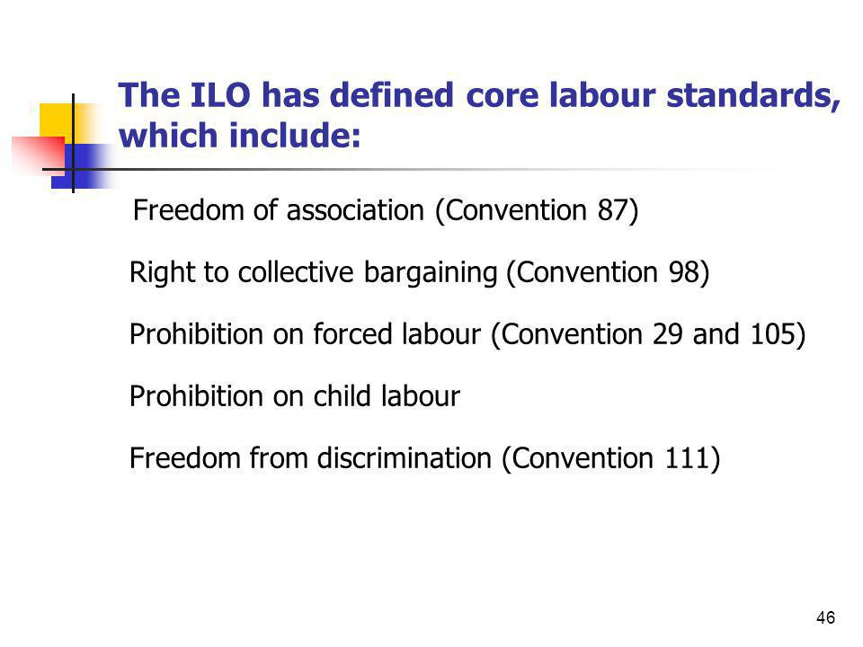 The ILO has defined core labour standards, which include: