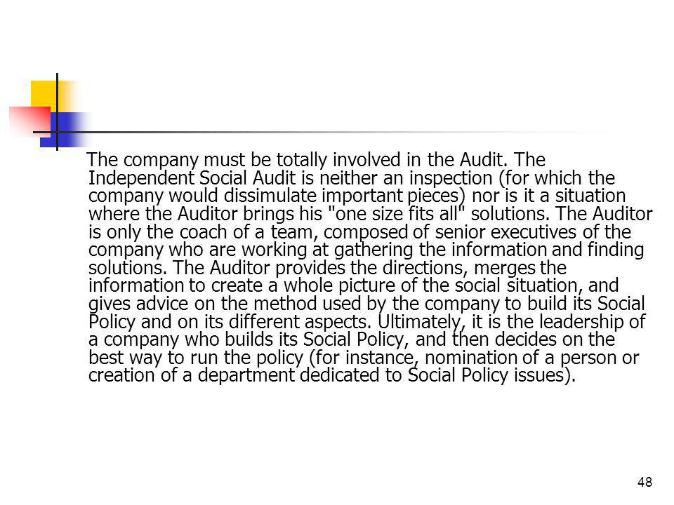 The company must be totally involved in the Audit
