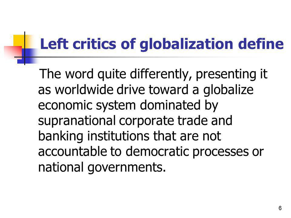 Left critics of globalization define