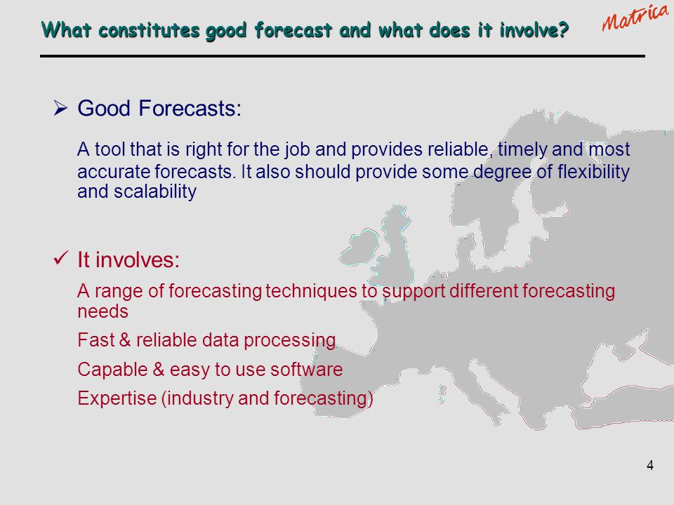 What constitutes good forecast and what does it involve