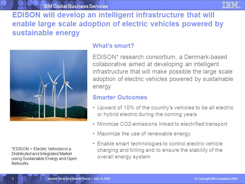 EDISON will develop an intelligent infrastructure that will enable large scale adoption of electric vehicles powered by sustainable energy