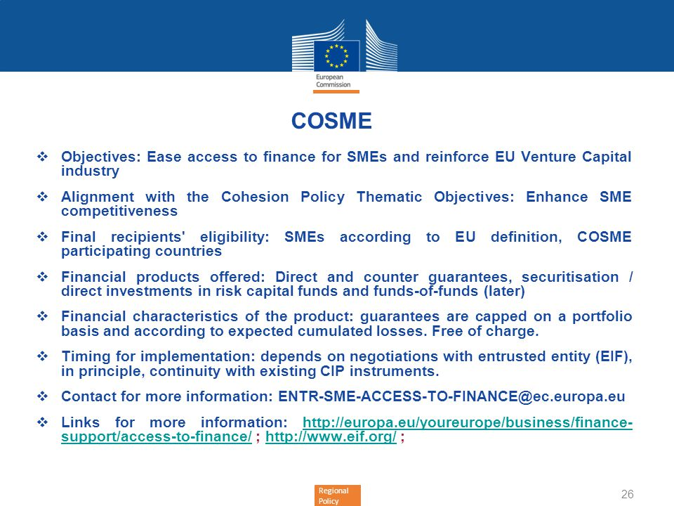 COSME Objectives: Ease access to finance for SMEs and reinforce EU Venture Capital industry.