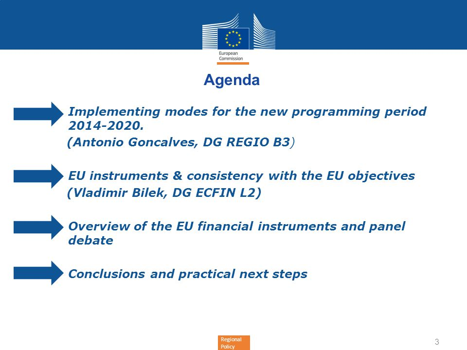 Agenda Implementing modes for the new programming period 2014-2020.