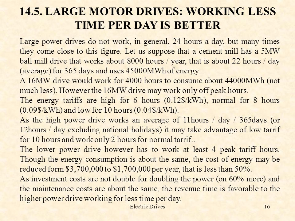 14.5. LARGE MOTOR DRIVES: WORKING LESS TIME PER DAY IS BETTER