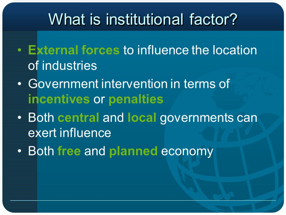 What is institutional factor