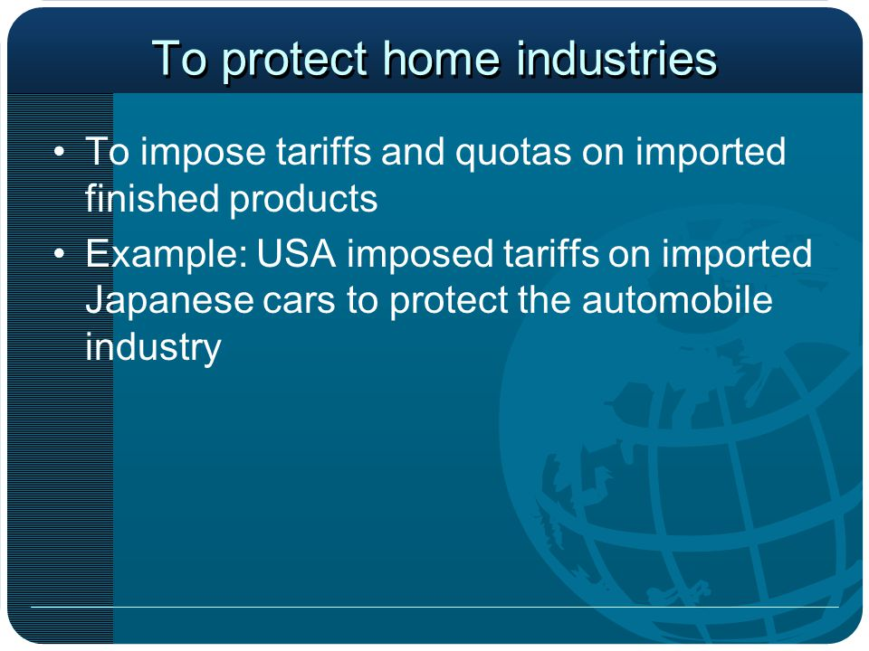 To protect home industries