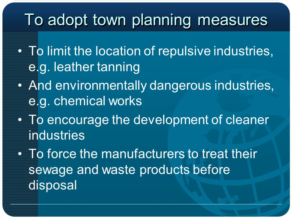 To adopt town planning measures