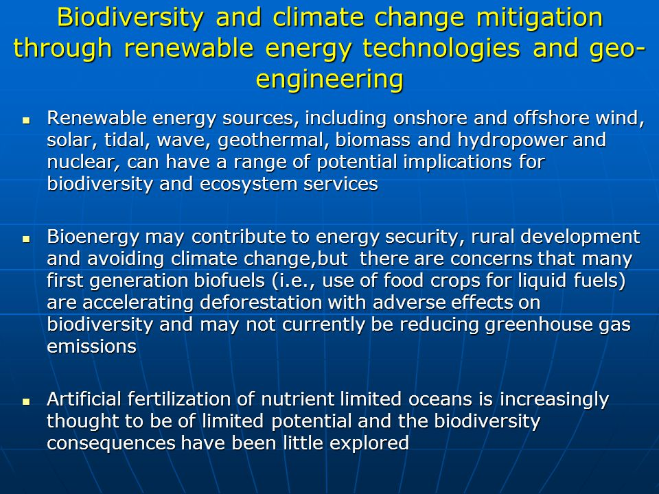 Biodiversity and climate change mitigation through renewable energy technologies and geo-engineering