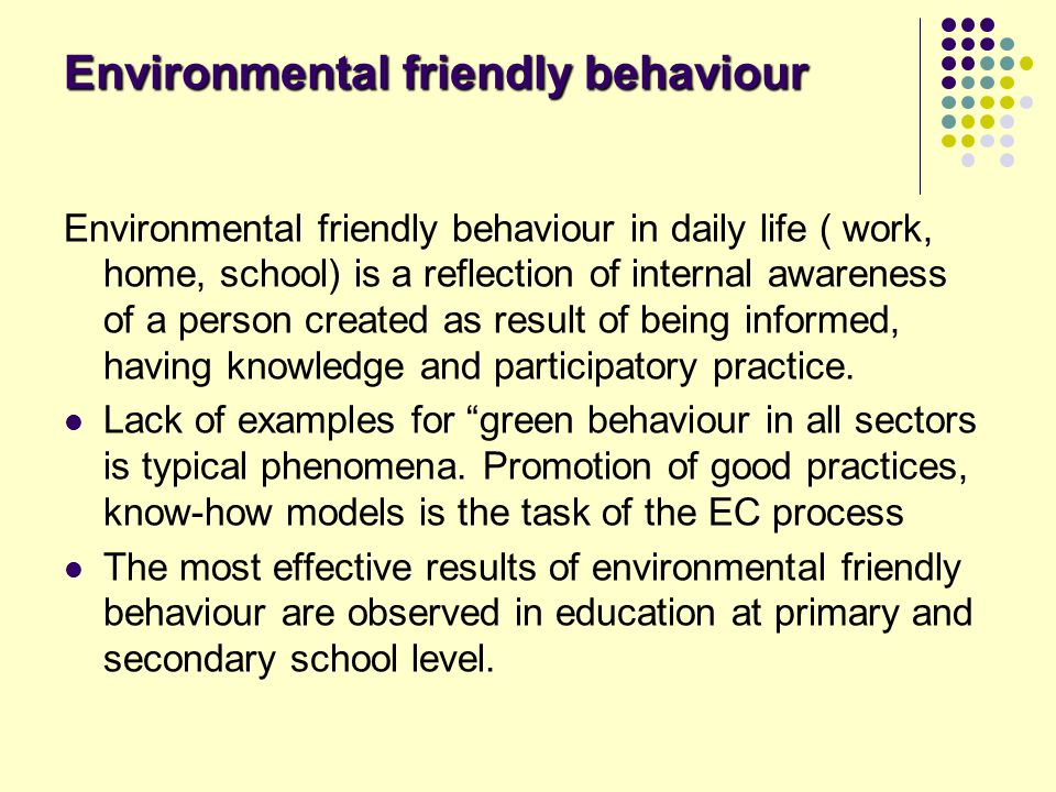 Environmental friendly behaviour
