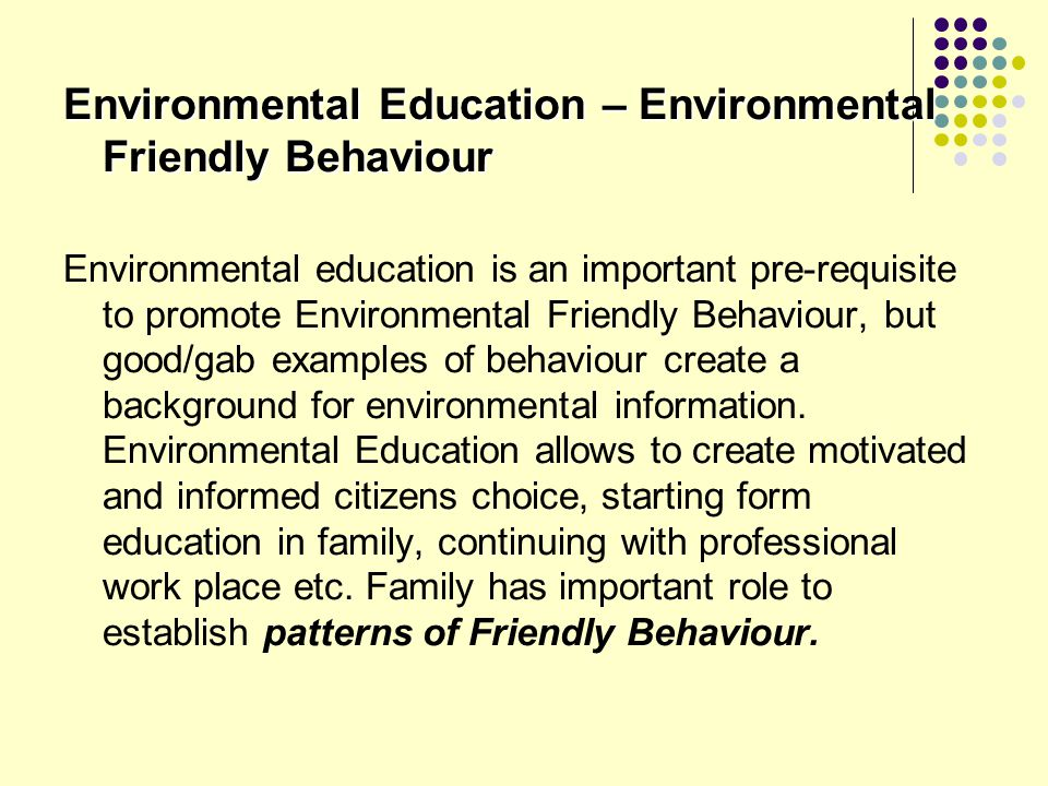 Environmental Education – Environmental Friendly Behaviour