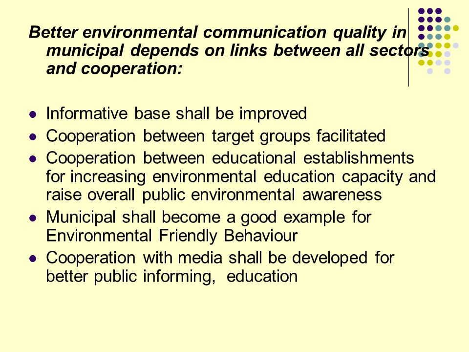 Better environmental communication quality in municipal depends on links between all sectors and cooperation:
