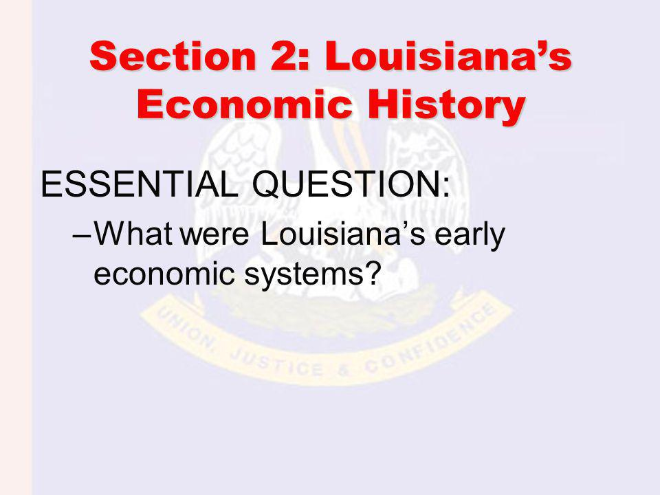 Section 2: Louisiana's Economic History