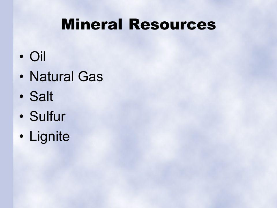 Mineral Resources minerals: inorganic substances formed by Earth's geological processes. Important to Louisiana's economy.