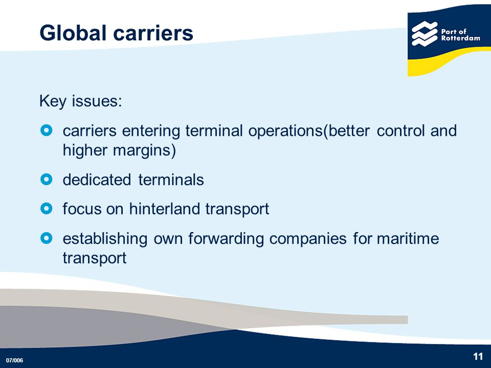 Global carriers Key issues: