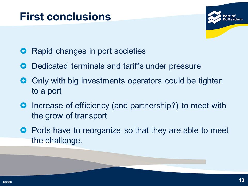 First conclusions Rapid changes in port societies