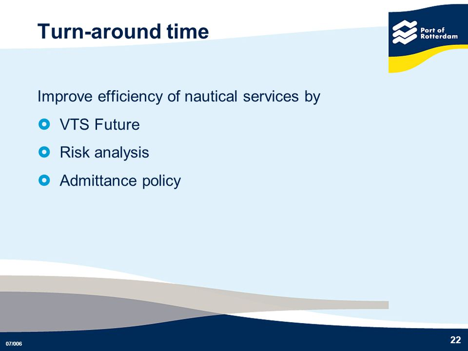 Turn-around time Improve efficiency of nautical services by VTS Future