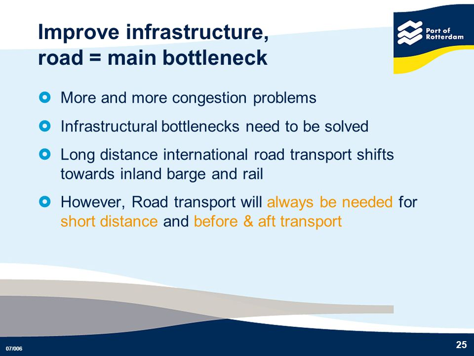 Improve infrastructure, road = main bottleneck