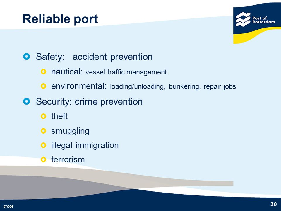 Reliable port Safety: accident prevention Security: crime prevention