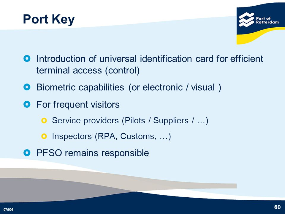 Port Key Introduction of universal identification card for efficient terminal access (control) Biometric capabilities (or electronic / visual )