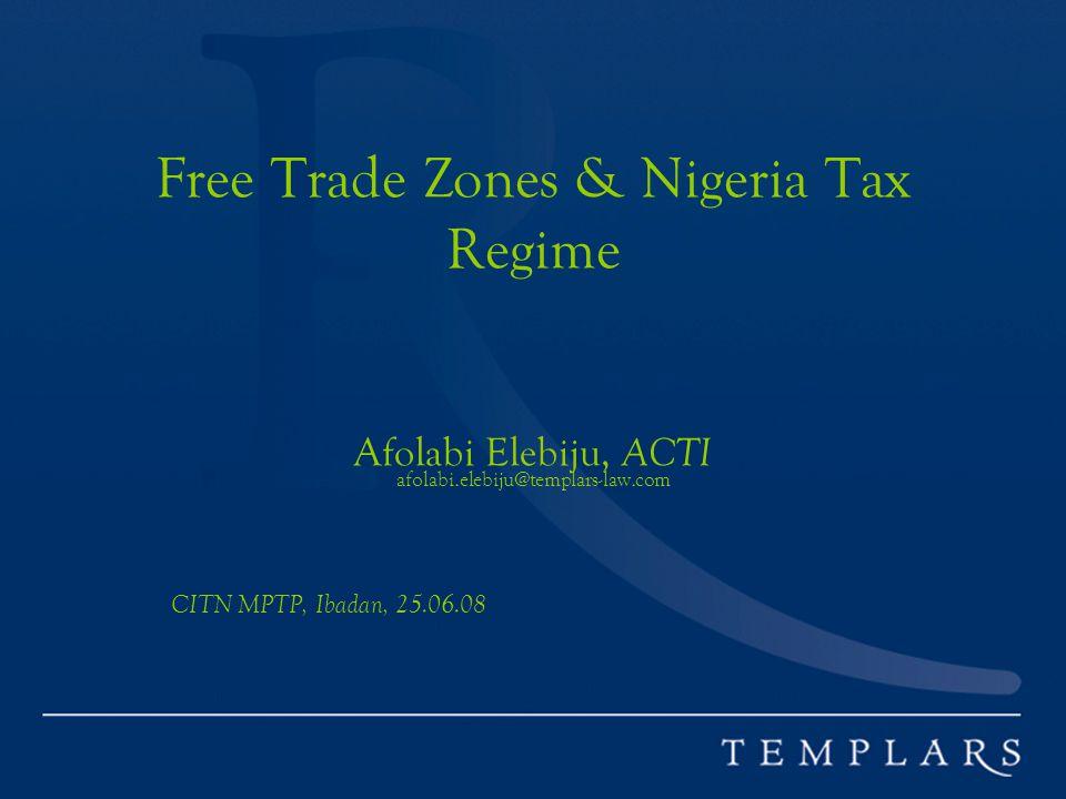 Free Trade Zones & Nigeria Tax Regime Afolabi Elebiju, ACTI