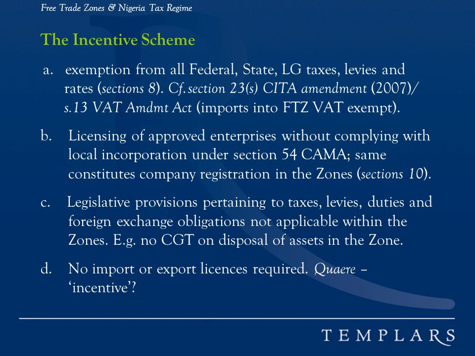 Free Trade Zones & Nigeria Tax Regime The Incentive Scheme a