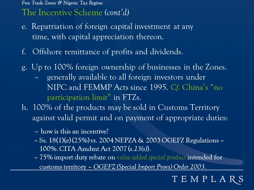 Free Trade Zones & Nigeria Tax Regime The Incentive Scheme (cont'd) e